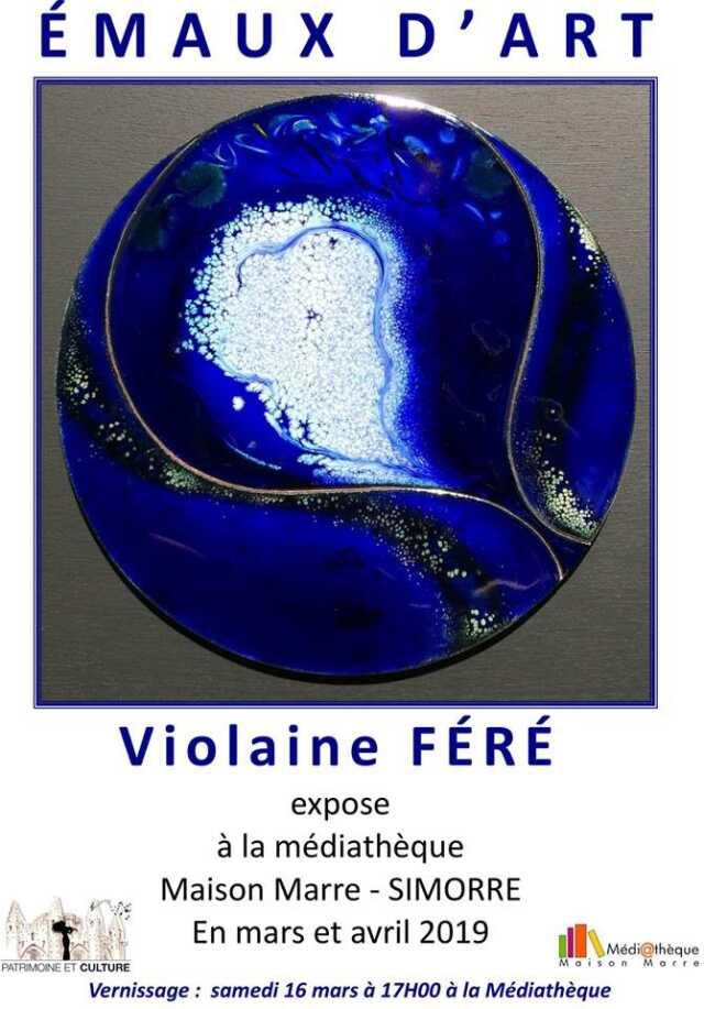 EXPOSITION DE VIOLAINE FÉRÉ - ÉMAUX D'ART