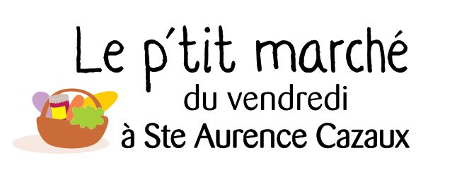 LE P'TIT MARCHÉ DE SAINTE AURENCE CAZAUX