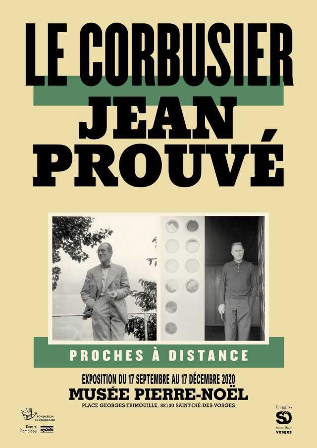 REPORTÉ EXPOSITION - LE CORBUSIER, JEAN PROUVÉ / PROCHES À DISTANCE